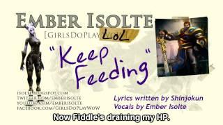 Keep Feeding [League of Legends Parody]