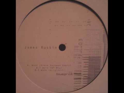 James Ruskin - Work (Steve Rachmad Mix)