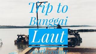 My Workventure, Kab. Banggai Kepulauan dan Kab. Banggai Laut.