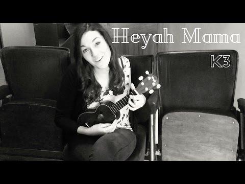 Heyah Mama - K3 (Ukulele cover)