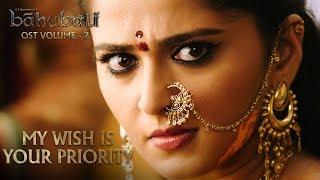 Baahubali OST Volume 07 My Wish Is Your Priority | MM Keeravaani