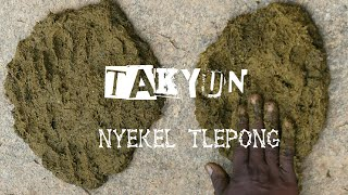 Takyun Nyekel Tlepong (full)