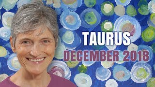 Taurus December 2018 Astrology Horoscope - A New World Opens Up for You!