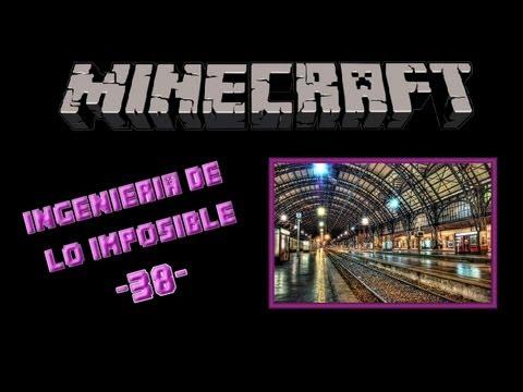 Minecraft Xbox360 -  Super-Estacion de Tren (Ingeniería de lo Imposible 38)