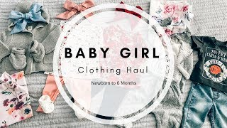 Baby Girl Clothing Haul | Newborn to 6 Months | Ashley Bloomfield