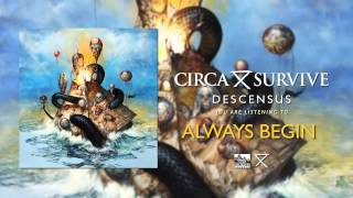 Circa Survive - Always Begin