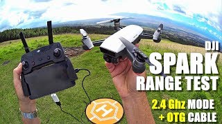DJI SPARK Review - Part 5 - [In-Depth Range Test in 2.4Ghz Mode with RC Controller & OTG Cable]