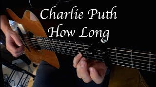Download Lagu Charlie Puth - How Long - Fingerstyle Guitar Gratis STAFABAND