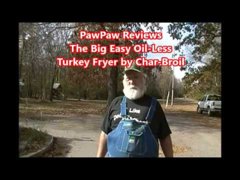 PawPaw Reviews The Big Easy Oil-Less Turkey Fryer by Char-Broil