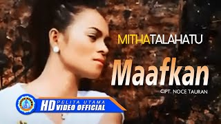 Mitha Talahatu - Maafkan (Official Music Video)
