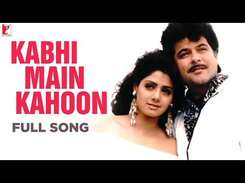 Kabhi Main Kahoon - Full Song HD | Lamhe | Anil Kapoor | Sridevi