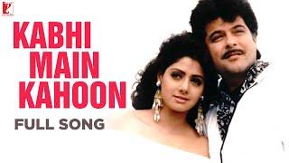 Kabhi Main Kahoon Full Song HD Lamhe Anil Kapoor Sridevi