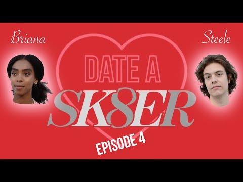 """""""Date a Sk8er"""" Ep. 4 w/ Briana & Steele"""