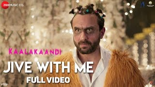 Jive With Me Full | Kaalakaandi | Saif Ali Khan, Kunaal Roy Kapur | Abhishek Nailwal