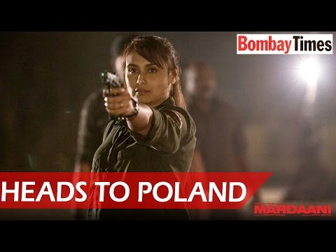 Rani Mukerji's Mardaani Heads to Poland - BT