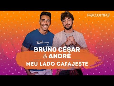 Meu Lado Cafajeste - Bruno César e André (versão Palco MP3)