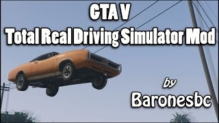 GTA 5: Total Real Driving Simulator Mod by Baronesbc - Realistic Handling for All Vehicles