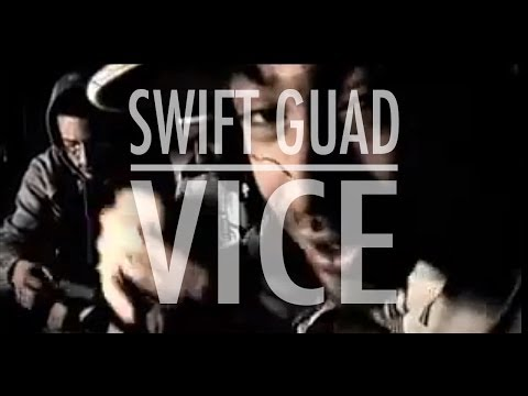 """ VICE "" - SWIFT GUAD"