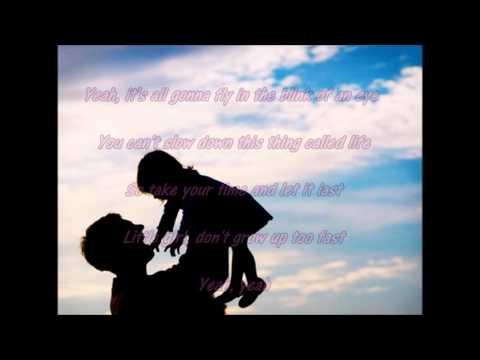 Little Girl Dont Grow Up Too Fast Lyrics - Carrie...