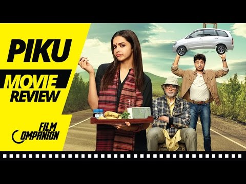Piku Movie Review - Deepika Padukone, Amitabh Bachchan & Irrfan Khan | Film Companion