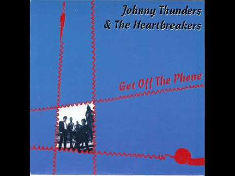 Johnny Thunders - Get Off The Phone