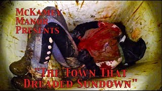 MCKAMEY MANOR Presents (Town That Dreaded Sundown) Revised