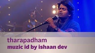 Tharapadham - Muzic ID by Ishaan Dev - Music Mojo Season 2 - KappaTV