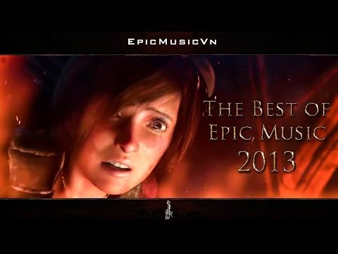 The Best of Epic Music 2013 - 23 tracks - 1 hour Full Cinematic - EpicMusicVn - YouTube