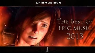 The Best of Epic Music 2013 - 23 tracks - 1 hour Full Cinematic - EpicMusicVn