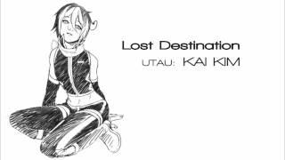 【KAI KIM】 - Lost Destination - 【UTAU】