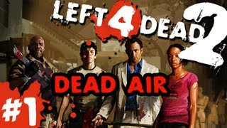 L4D2: zombies |Dead Air Time| Pt.1 with GUNNS and Bentley