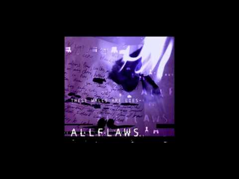 Allflaws - These Walls Are Lies