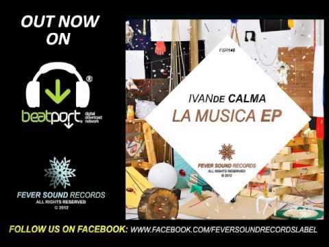OUT NOW | IvanDe Calma – La Musica EP