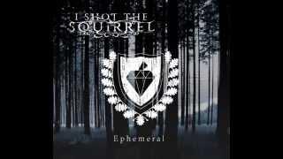 I Shot the Squirrel - Ephemeral 2015 [Full Album]
