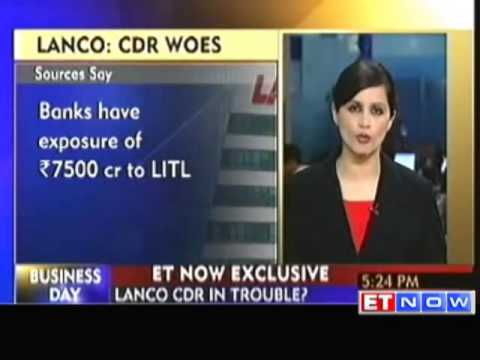 Cash-strapped Lanco Infra's CDR runs into trouble?
