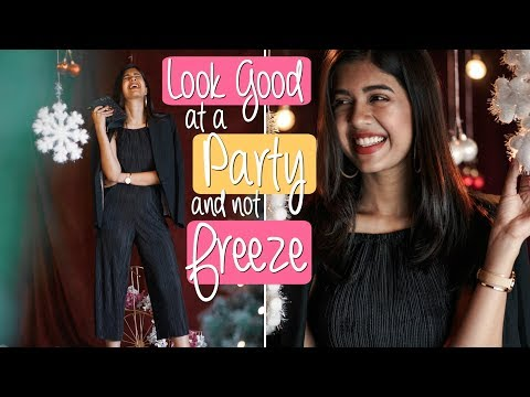 How to look Good for a Party and not Freeze | Sejal Kumar