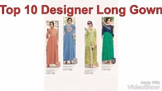Top 10 Collections of Unique Designer Long Gowns 2018-19 from SHAURYA STORE