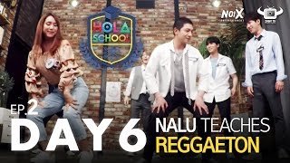 Hola School With Day6 Day6 Learns How To Reggaeton With Nalu