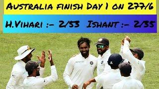 India vs Australia 2nd Test Day 1 Highlights 2018 : AUS 277/6 Day 1 Stumps