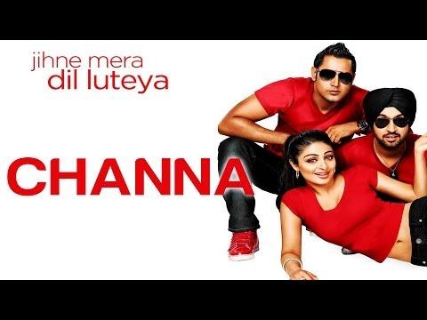 Channa - Supna Hi Ho Gaya - Jihne Mera Dil Luteya - Yo Yo Honey Singh - Gippy Grewal & Neeru Bajwa video