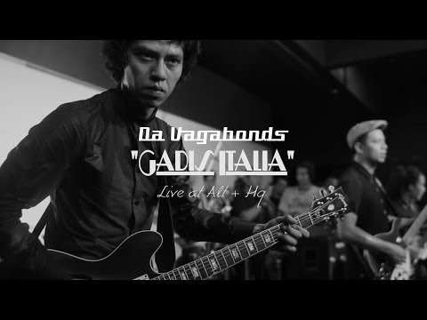 "Da Vagabonds - ""Gadis Italia"" Live at Alt+HQ"