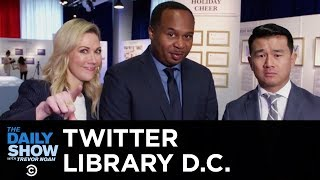 The Donald J. Trump Presidential Twitter Library Takes D.C. | The Daily Show