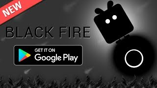 BLACK FIRE (BoomaProd) new android game