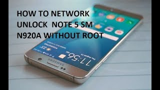 HOW TO NETWORK UNLOCK  NOTE 5 SM N920A WITHOUT ROOT  | mobile cell phone |
