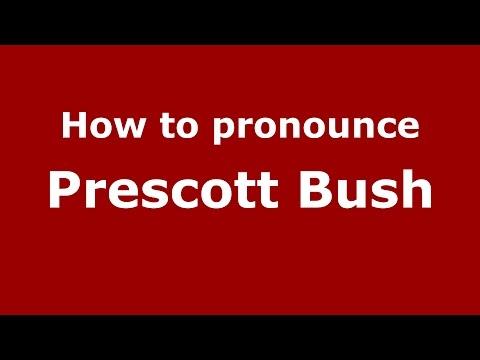 How to pronounce Prescott Bush (American English/US)  - PronounceNames.com