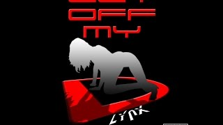 Lynx - Get Off My D (Prod. The Cratez) (OFFICIAL SONG)