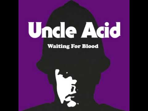 Uncle Acid And The Deadbeats - Waiting For Blood