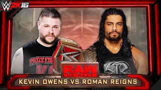 Kevin Owens vs Roman Reigns - WWE Raw 12/9/16 | Raw September 12 2016 - WWE 2K16 (Full Highlights)