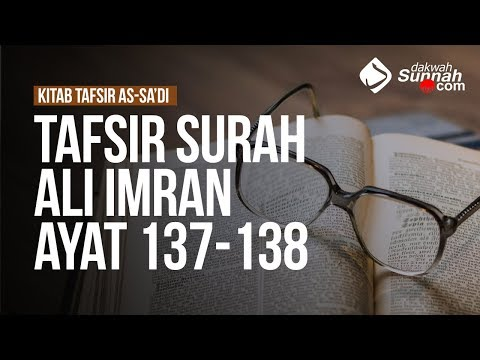 Tafsir Surah Ali Imran: 137-138 - Ustadz Ahmad Zainuddin Al Banjary