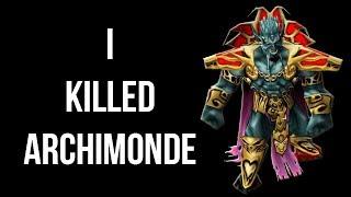 I killed Archimonde